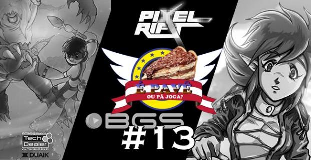 PavêCast #13 – Indie Games Nacionais e BGS