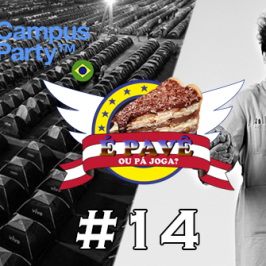 PavêCast #14 – O que levar para Campus Party