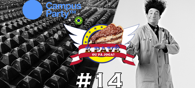 PavêCast #14 – O que levar para Campus Party 2015